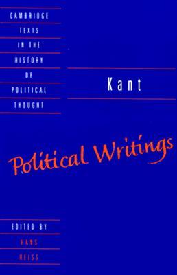 Kant Political Writings By Kant, Immanuel/ Reiss, Hans Siegbert (EDT)/ Reiss, Hans Siegbert
